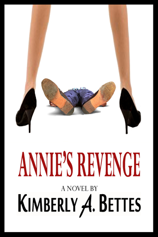 Annie's Revenge by Kimberly A. Bettes