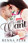 All I Want - Part One (All I Want, #1)
