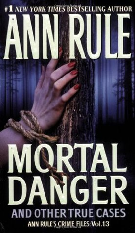 Mortal Danger and Other True Cases(Crime Files 13)