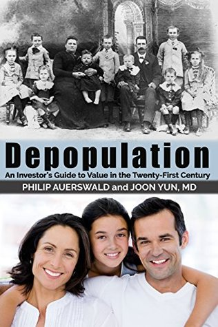 Depopulation: An Investor's Guide to Value in the Twenty-First Century