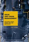 Issue and Crisis Management: Exploring Issues, Crises, Risk and Reputation