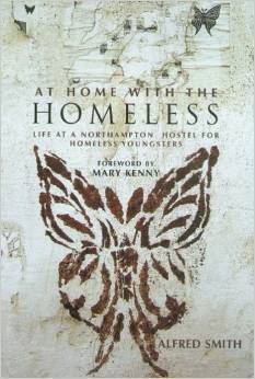 At Home with the Homeless: An Account of the Life and Times at a Northampton Hostel for Homeless Youngsters