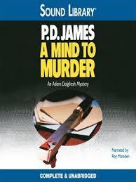 A Mind To Murder (An Adam Dalgliesh Mystery)