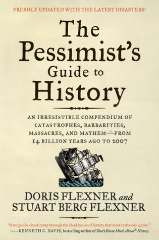 The Pessimist's Guide to History by Doris Flexner