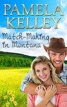 Match-Making in Montana (Montana Sweet Western Romance #4)