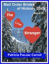 The Lone Stranger (Mail Order Brides of Hickory Stick #5)