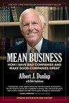 Mean Business by Albert J. Dunlap
