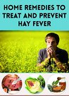 Home Remedies to Treat and Prevent Hay Fever