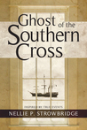 Ghost of the Southern Cross by Nellie P. Strowbridge