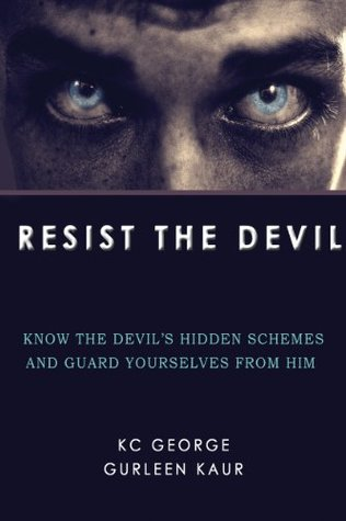 Resist The Devil: Know the devil's hidden schemes and guard yourselves from him