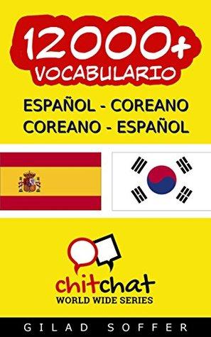 12000+ Español - Coreano Coreano - Español Vocabulario (Charla Mundial)