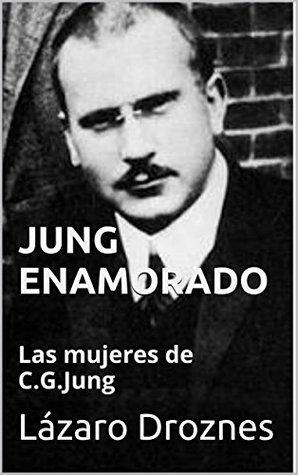 JUNG ENAMORADO: Las mujeres de C.G.Jung