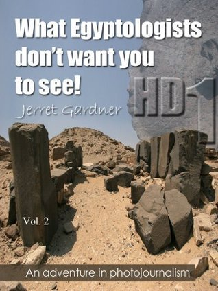 What Egyptologists don't want you to see! HD Color (An adventure in photojournalism, Volume 2, Part 1)
