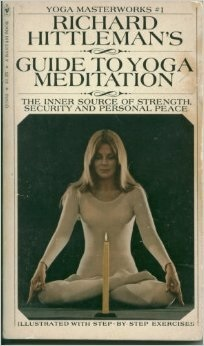 Richard Hittleman's Guide to Yoga Meditation