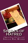 Skulls of Hatred by Sheila Rae Myers