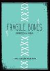Fragile Bones by Lorna Schultz Nicholson