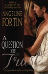 A Question of Trust by Angeline Fortin