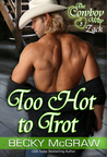 Too Hot To Trot (Cowboy Way, #3)