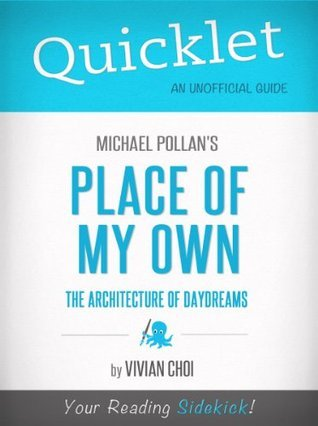 Quicklet on Michael Pollan's Place of My Own: The Architecture of Daydreams