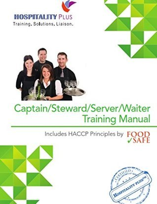 SERVER/WAITER/CAPTAIN/STEWARD TRAINING MANUAL: Complete Training for Restaurant Food Service
