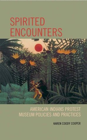 Spirited Encounters: American Indians Protest Museum Policies and Practices EPUB