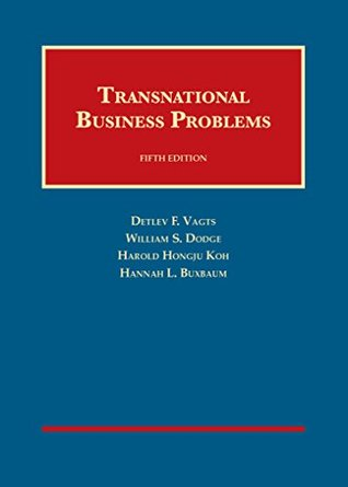 Vagts, Dodge, Koh and Buxbaum's Transnational Business Problems, 5th (University Casebook Series) (English and English Edition)