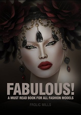 FABULOUS!: A Must Read Book for All Fashion Models