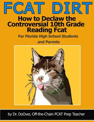How to Declaw the Controversial 10th Grade Reading FCAT: FCAT DIRT