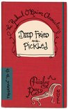 Deep Fried and Pickled by Paisley Ray