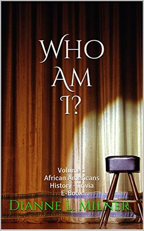 Who Am I?: Volume 1 - African Americans History - Trivia E-Book