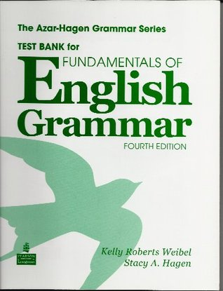 Test Bank For Fundamentals Of English Grammar Fourth Edition By