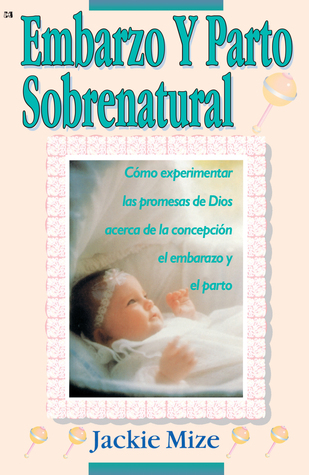 EMBARAZO Y PARTO SOBRENATURAL (Supernatural Childbirth)