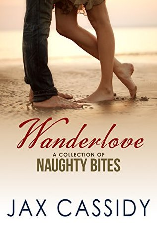 Wanderlove: A Collection of Naughty Bites