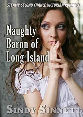 Naughty Baron of Long Island: Steamy Second Chance Victorian Romance (Lady Marian Loves Again Series Book 1)