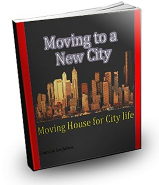 Moving to a New City: Moving House for City Life