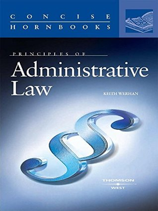 Principles of Administrative Law (Concise Hornbook Series)