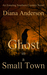 Ghost in a Small Town (An E...
