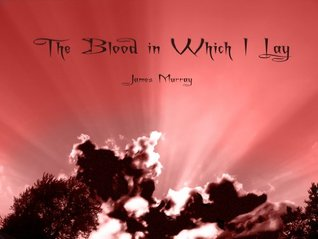 The Blood in Which I Lay (Immortal Reign Book 1)