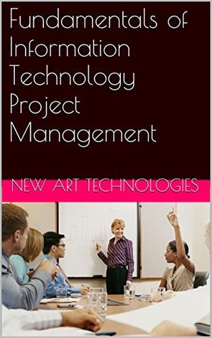 Fundamentals of Information Technology Project Management (IT Project Management Series)