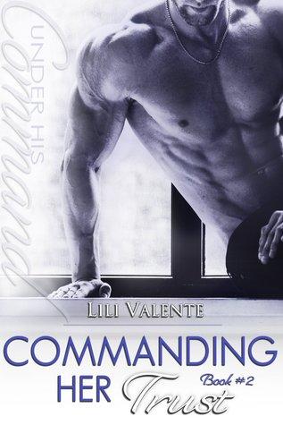 Commanding Her Trust (Under His Command, #2)