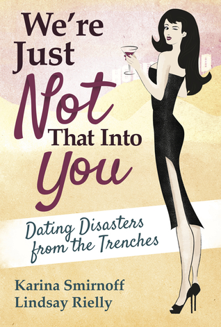 were just not that into you dating disasters from the trenches