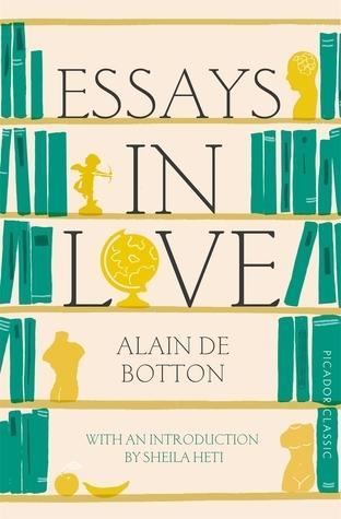Essays in love by alain de botton 1 star ratings