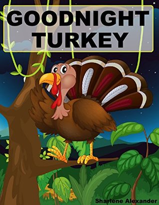 Goodnight Turkey (FREE Video Book Included, A Gorgeous Illustrated Children's Picture Ebook)