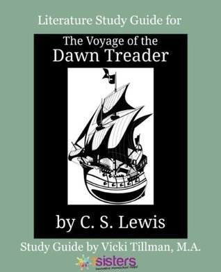 Study Guide for The Voyage of the Dawn Treader for High Schoolers (Chronicles of Narnia Literature Study Guides High Schoolers Book 3)