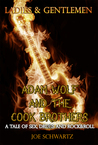 Ladies and Gentlemen: Adam Wolf and the Cook Brothers