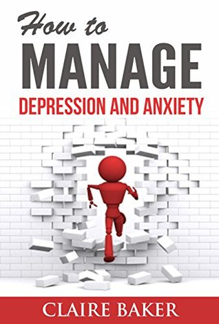 How To Manage Depression and Anxiety