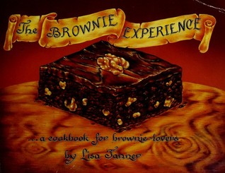 The Brownie Experience...a Cookbook for Brownie-Lovers