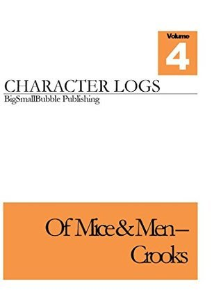 Of Mice & Men - Character quotes and analysis - Crooks: Concise set of character logs and analysis - Crooks (Of Mice & Men Character Logs Book 4)