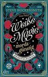 Weiße Magie - mordsgünstig by Steve Hockensmith