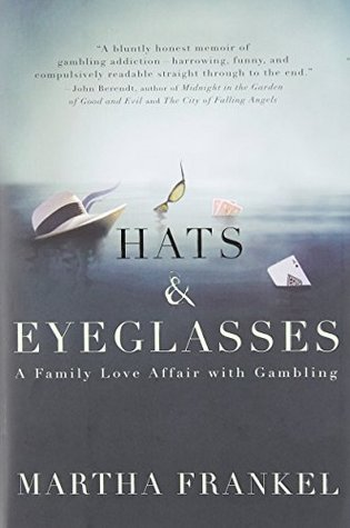 Hats & Eyeglasses: A Family Love Affair with Gambling
